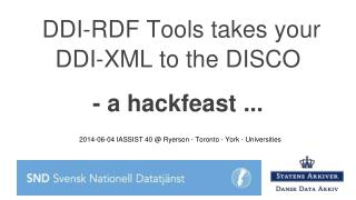 DDI-RDF Tools takes your DDI-XML to the DISCO