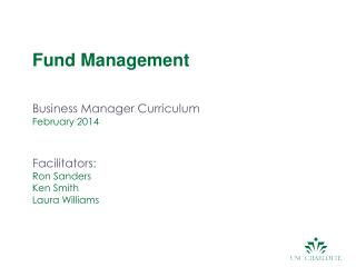 Fund Management Business Manager Curriculum February 2014 Facilitators:   Ron Sanders Ken Smith