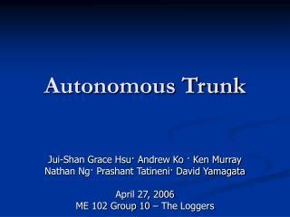 Autonomous Trunk
