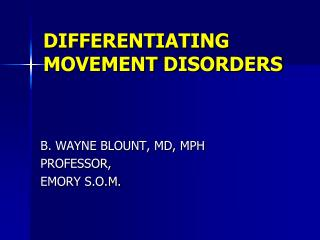 DIFFERENTIATING MOVEMENT DISORDERS