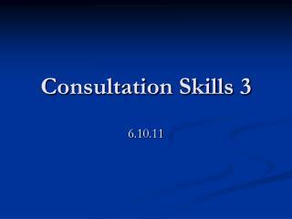Consultation Skills 3