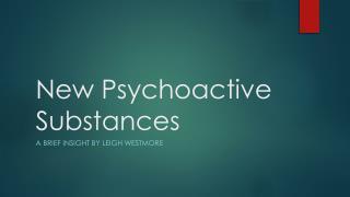 New Psychoactive Substances