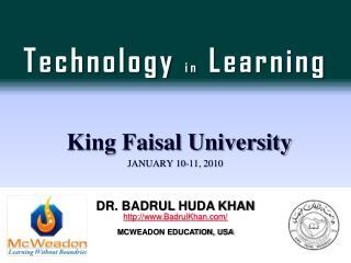 Technology  in  Learning King Faisal University  January 10-11, 2010