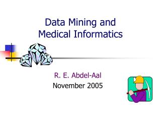 Data Mining and                  Medical Informatics