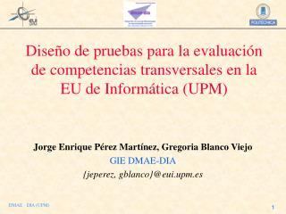 Dise o de pruebas para la evaluaci n de competencias transversales en la EU de Inform tica UPM