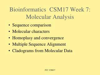 BioinformaticsCSM17  Week 7: Molecular Analysis
