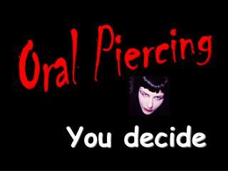 Oral Piercing