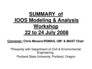 SUMMARY  of  IOOS Modeling & Analysis Workshop  22 to 24 July 2008