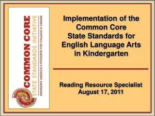 Implementation of the Common Core  State Standards for  English Language Arts  in Kindergarten