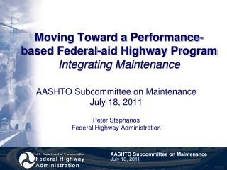Moving Toward a Performance-based Federal-aid Highway Program Integrating Maintenance