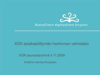 KDK-asiakasliittym�n hankinnan valmistelu