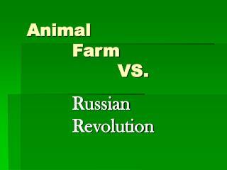 Animal Farm   VS.