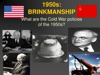 1950s: BRINKMANSHIP