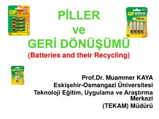 PILLER  ve  GERI D N S M  Batteries and their Recycling