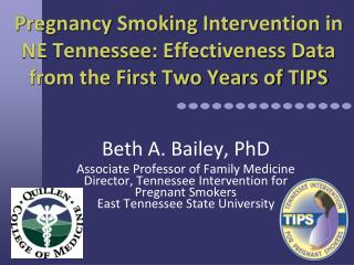 Pregnancy Smoking Intervention in NE Tennessee: Effectiveness Data from the First Two Years of TIPS