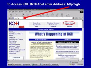 To Access KGH INTRAnet enter Address: http//kgh