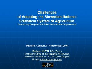 Challenges  of Adapting the Slovenian National  Statistical System of Agriculture