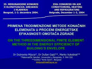 PRIMENA TRODIMENZIONE METODE KONAČNIH ELEMENATA U PROCENI ENERGETSKE EFIKASNOSTI OMOTAČA ZGRADE