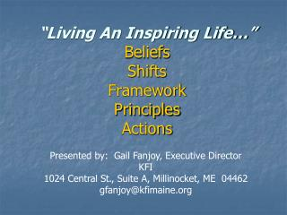 �Living An Inspiring Life�� Beliefs Shifts Framework Principles Actions