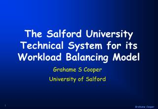The Salford University Technical System for its  Workload Balancing Model
