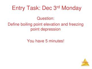 Entry Task: Dec 3 rd  Monday