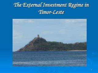 The External Investment Regime in Timor-Leste