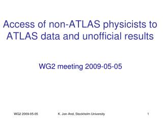 Access of non-ATLAS physicists to ATLAS data and unofficial results