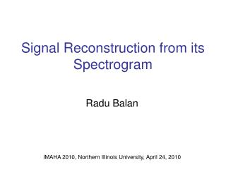 Signal Reconstruction from its Spectrogram