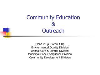 Community Education  &  Outreach