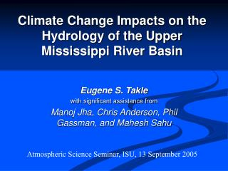 Climate Change Impacts on the Hydrology of the Upper Mississippi River Basin