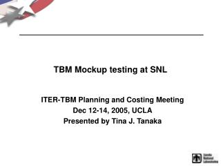 TBM Mockup testing at SNL