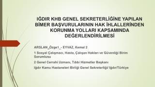 ARSLAN  , Özge1 - EYVAZ, Kemal 2