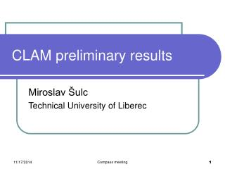 CLAM preliminary results