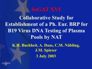 K.H. Buchheit, A. Daas, C.M. Nübling,  J.M. Spieser 3 July 2003