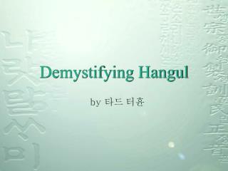 Demystifying Hangul