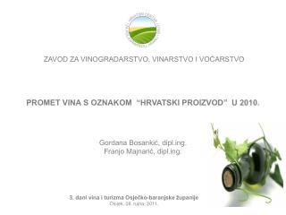 """PROMET VINA S OZNAKOM  """"HRVATSKI PROIZVOD""""  U 2010."""
