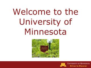Welcome to the University of Minnesota