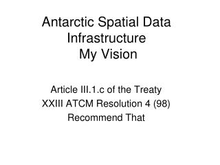 Antarctic Spatial Data Infrastructure   My Vision