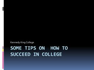 Some Tips On  How to Succeed In College