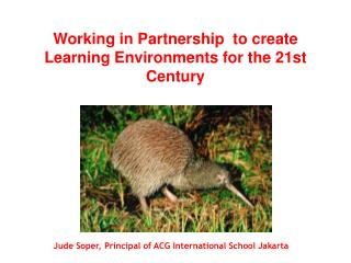 Working in Partnership  to create Learning Environments for the 21st Century