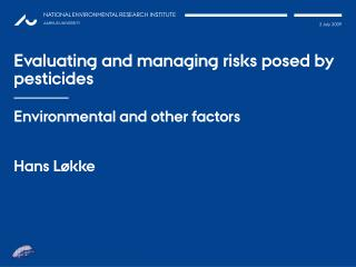 Evaluating and managing risks posed by pesticides