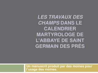 Les travaux des champs dans le calendrier martyrologe de l abbaye de Saint Germain des Pr s