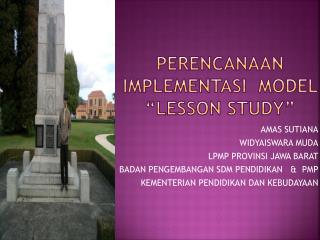 "Perencanaan implementasi MODEL  "" LESSON STUDY"""