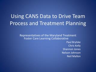 Using CANS Data to Drive Team Process and Treatment Planning
