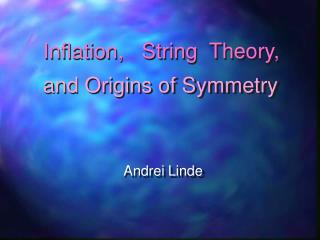 Inflation,   String  Theory,