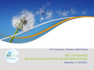 KIC InnoEnergy Boosting Innovation for Sustainable Energy