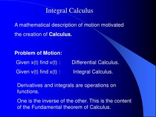 A mathematical description of motion motivated the creation of  Calculus. Problem of Motion: