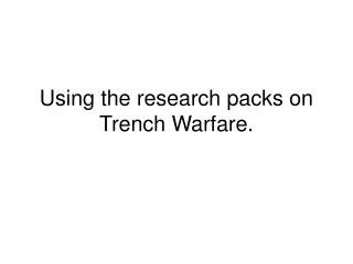 Using the research packs on Trench Warfare.