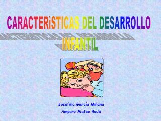 CARACTER STICAS DEL DESARROLLO  INFANTIL