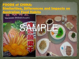 FOODS of CHINA:  S imilarities, Differences and Impacts on Australian Food Habits